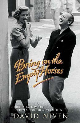 Bring on the Empty Horses - Niven, David