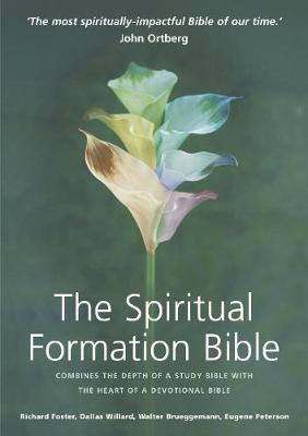 The Spiritual Formation Study Bible - Foster, Richard (Editor), and Willard, Dallas (Editor), and Peterson, Eugene H. (Editor)