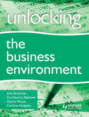 Unlocking the Business Environment - Brinkman, John, and Bateman, Ilva Navarro, and Harper, Donna