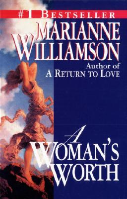 A Woman's Worth - Williamson, Marianne (Preface by)