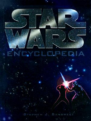 Star Wars Encyclopedia - Sansweet, Stephen J, and Zahn, Timothy (Introduction by)