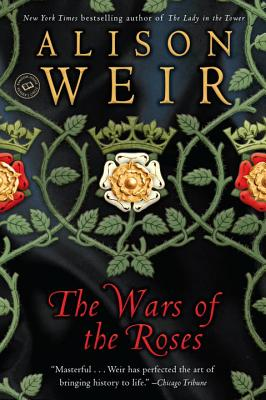 The Wars of the Roses (Rkpg) - Weir, B Alison, and Weir, Alison