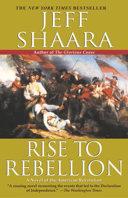 Rise to Rebellion - Shaara, Jeff