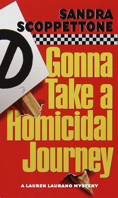 Gonna Take a Homicidal Journey - Scoppettone, Sandra