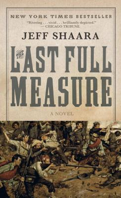 The Last Full Measure - Shaara, Jeff