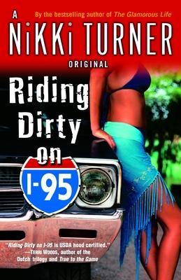 Riding Dirty on I-95 - Turner, Nikki