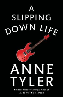 A Slipping-Down Life - Tyler, Anne
