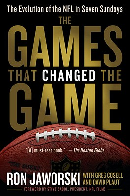 The Games That Changed the Game: The Evolution of the NFL in Seven Sundays - Jaworski, Ron, and Cosell, Greg, and Plaut, David