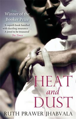 Heat and Dust - Jhabvala, Ruth Prawer