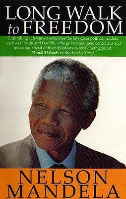 A Long Walk to Freedom: The Autobiography of Nelson Mandela - Mandela, Nelson