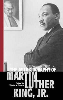 The Autobiography of Martin Luther King Jr. - King, Martin Luther, Jr., and Carson, Clayborne (Editor)