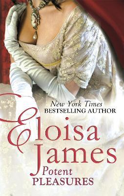 Potent Pleasures - James, Eloisa