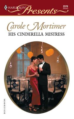 His Cinderella Mistress - Mortimer, Carole