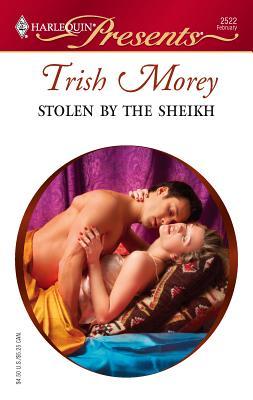 Stolen by the Sheikh - Morey, Trish