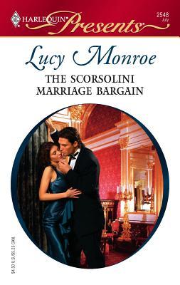 The Scorsolini Marriage Bargain - Monroe, Lucy