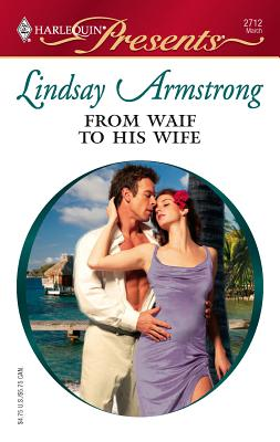 From Waif to His Wife - Armstrong, Lindsay