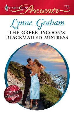 The Greek Tycoon's Blackmailed Mistress - Graham, Lynne