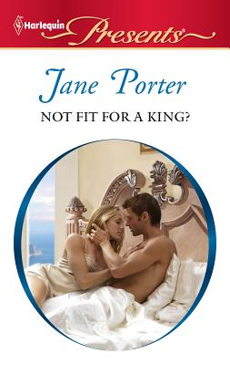 Not Fit for a King? - Porter, Jane