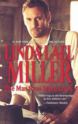 The Man from Stone Creek - Miller, Linda Lael