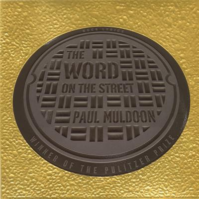 The Word on the Street: Rock Lyrics - Muldoon, Paul