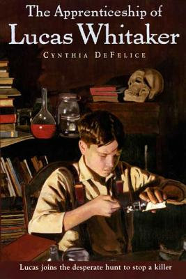 The Apprenticeship of Lucas Whitaker - DeFelice, Cynthia C