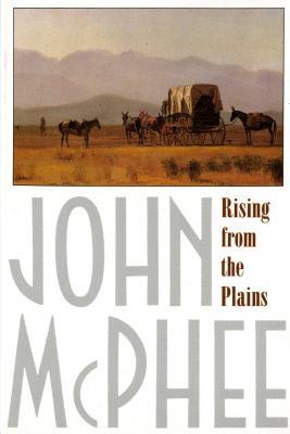 Rising from the Plains - McPhee, John