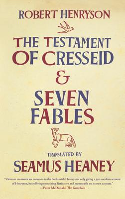 The Testament of Cresseid and Seven Fables - Henryson, Robert, and Heaney, Seamus (Translated by)