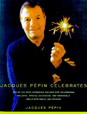 Jacques Pepin Celebrates - Hirsheimer, Christopher (Photographer)