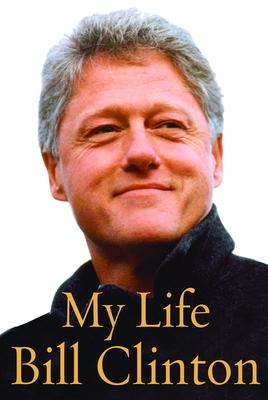 My Life - Clinton, Bill, President