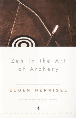 Zen in the Art of Archery - Herrigel, Eugen, and Suzuki, Daisetz Teitaro (Introduction by)