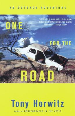 One for the Road: An Outback Adventure - Horwitz, Tony