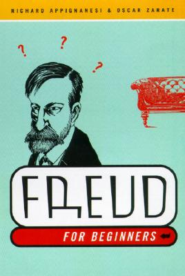 Freud for Beginners - Appignanesi, Richard, and Zarate, Oscar