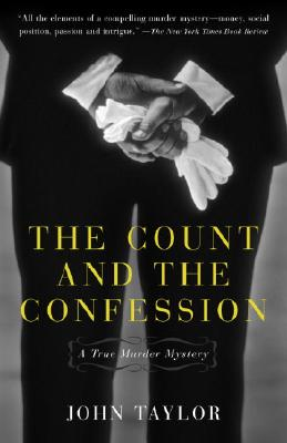 The Count and the Confession: A True Murder Mystery - Taylor, John, car