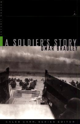 A Soldier's Story - Bradley, Omar Nelson, and Liebling, A J (Introduction by)