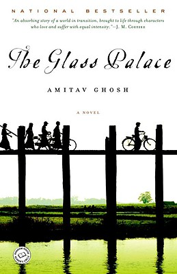 The Glass Palace - Ghosh, Amitav