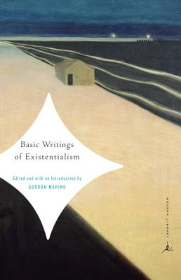Basic Writings of Existentialism - Marino, Gordon (Introduction by), and D Marino, Gordon (Editor)