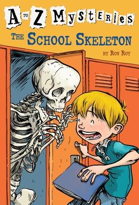 A to Z Mysteries: The School Skeleton - Roy, Ron, and Gurney, John Steven (Illustrator)