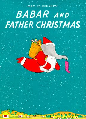 Babar and Father Christmas - Haas, Merle S (Translated by), and Brunhoff, Jean de