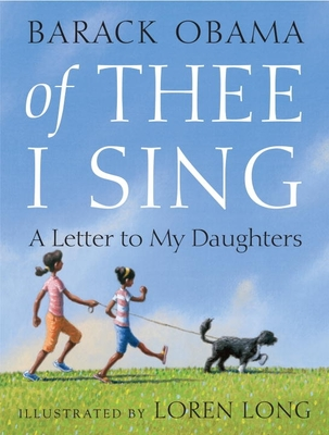 Of Thee I Sing: A Letter to My Daughters - Obama, Barack, President