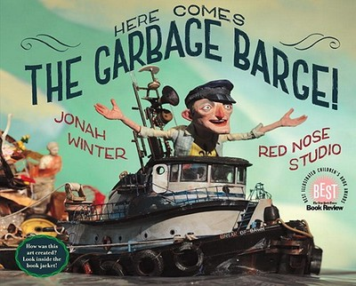 Here Comes the Garbage Barge! - Winter, Jonah