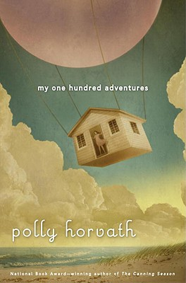 My One Hundred Adventures - Horvath, Polly