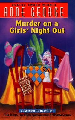 Murder on a Girls' Night Out: A Southern Sisters Mystery - George, Anne Carroll