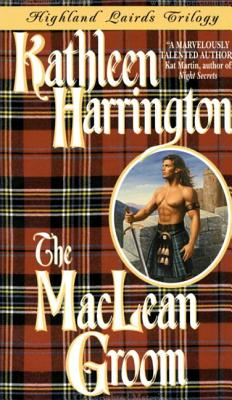 Highland Lairds Trilogy: The MacLean Groom - Harrington, Kathleen
