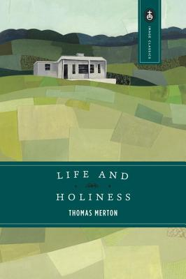 Life and Holiness - Merton, Thomas, and Nouwen, Henri J M (Introduction by)
