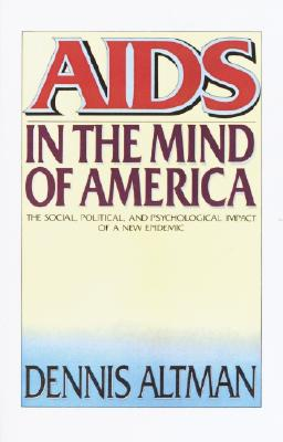 AIDS in the Mind of America - Altman, Dennis (Editor)
