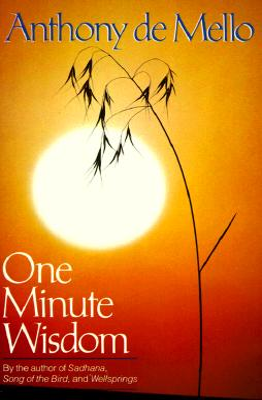 One Minute Wisdom - de Mello, Anthony, S.J.