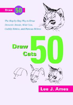 Draw 50 Cats - Ames, Lee J
