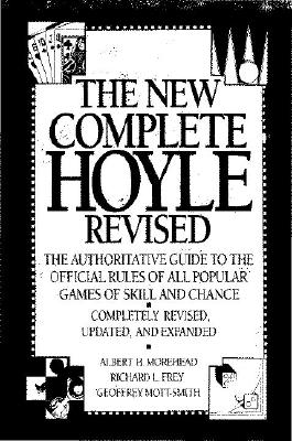 The New Complete Hoyle - Morehead, Albert H, and Hoyle, Edmond (Editor), and Morehead, A H (Editor)