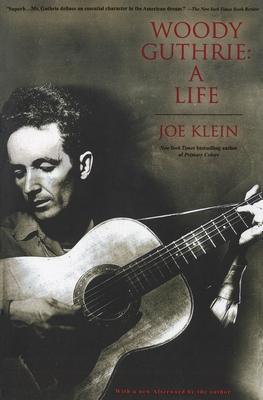 Woody Guthrie: A Life - Klein, Joe