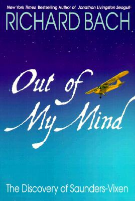 Out of My Mind: The Discovery of Saunders-Vixen - Bach, Richard